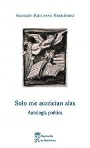 """Portada del libro """"Sólo me acarician alas"""" de Asunción Escribano"""